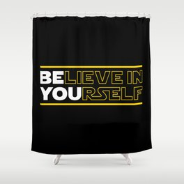 Believe In Yourself (Be You) Typography Shower Curtain