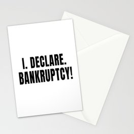 I Declare Bankruptcy Stationery Cards
