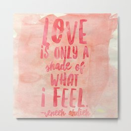 love is only a shade - twatd Metal Print