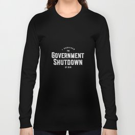 I Survived the Government Shutdown of 2019 Long Sleeve T-shirt