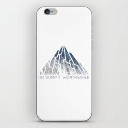 DO SUMMIT WORTHWHILE iPhone Skin