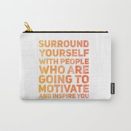 Surround Yourself Quote Red & Orange Carry-All Pouch