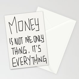 Money is not the only thing, it's Everything! Stationery Cards