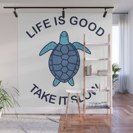 Life Is Good Take It Slow Wall Mural