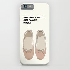 Sometimes I Really  Just Wanna  Scream iPhone 6s Slim Case