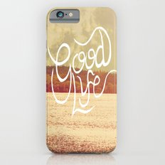 Good Life  Slim Case iPhone 6s