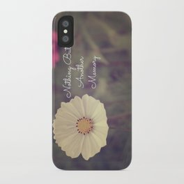 Nothing But Another Memory iPhone Case