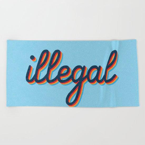 Illegal - blue version Beach Towel