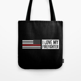 Firefighter: I Love My Firefighter (Thin Red Line) Tote Bag