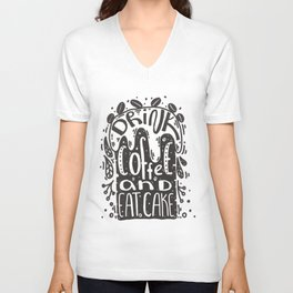Drink coffee and eat cake Unisex V-Neck