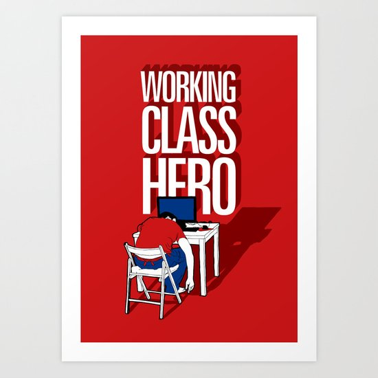 Working Class Hero Art Print