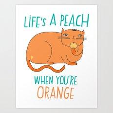 Life's A Peach When You're Orange Art Print