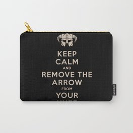 Keep Calm And Remove The Arrow From Your Knee Carry-All Pouch