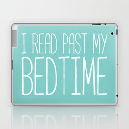 I read past my bedtime. Laptop & iPad Skin