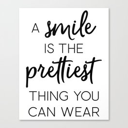 A Smile Is the Prettiest Thing You Can Wear Canvas Print