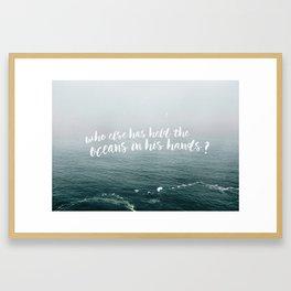 HELD THE OCEANS? Framed Art Print