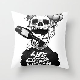 Life is a Party, Death is the Hangover Throw Pillow
