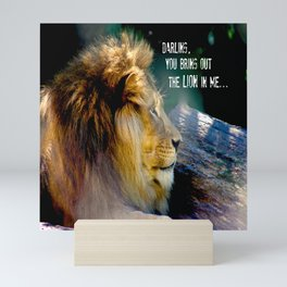 Darling You Bring Out The LION In Me... Mini Art Print