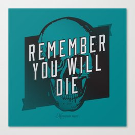 Memento mori - Remember you will die Canvas Print