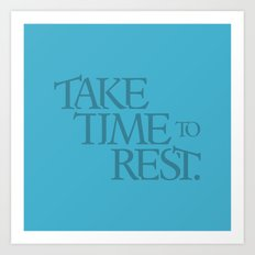 Take Time to Rest Art Print