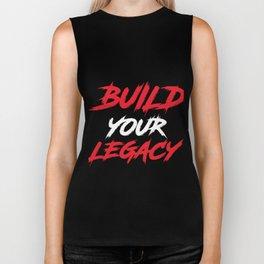 Build your legacy T shirt Biker Tank