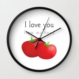 I Love You From My Head Tomatoes Wall Clock