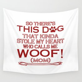 This Dog Stole My Heart! Wall Tapestry