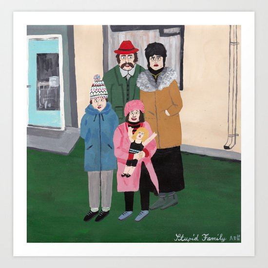 Stupid Family Art Print