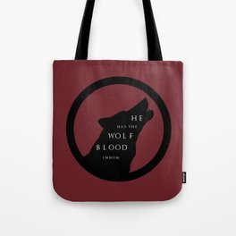 He Has The Wolf Blood Tote Bag