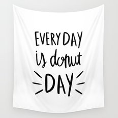 Every day is donut day - hand lettered typography Wall Tapestry