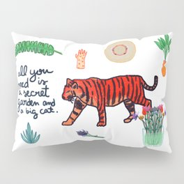 all you need is a secret garden and a big cat Pillow Sham