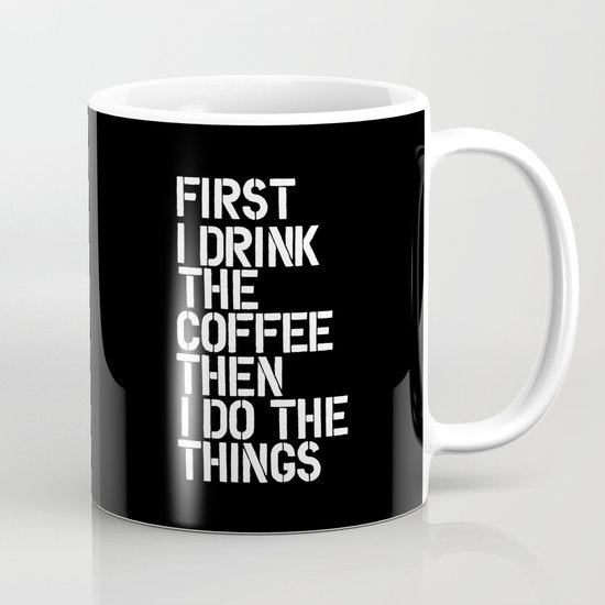 First I Drink the Coffee Then I Do The Things black and white bedroom poster home wall decor canvas by themotivatedtype