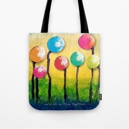 """""""We're All In This Together"""" Original Design by PhillipaheART Tote Bag"""