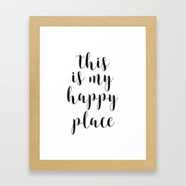 This Is My Happy Place, Printable Quotes, Inspirational Art, Calligraphy Quotes, Motivational Quote Framed Art Print