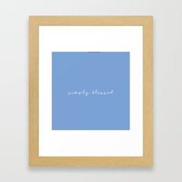 Simply Blessed Framed Art Print