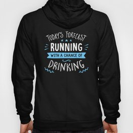 Todays Forecast Running With A Chance Of Drinking Hoody