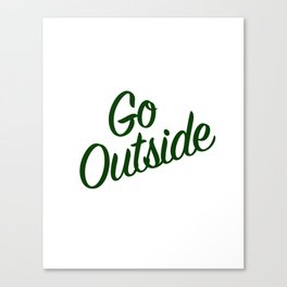 Go Outside (The Moutains are Calling) Canvas Print