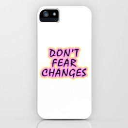 Don't fear changes. No change, no growth. Inspirational motivational quote. Life philosophy. Female empowerment. Positive mindset. Transformation. Pink design. iPhone Case