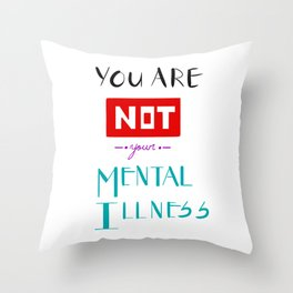 YOU ARE NOT Throw Pillow