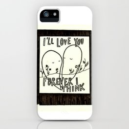 I'll Love You Forever I Think iPhone Case