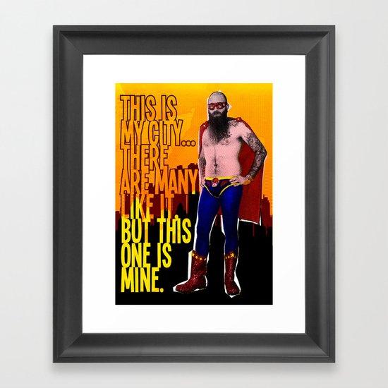 Because I did... Framed Art Print