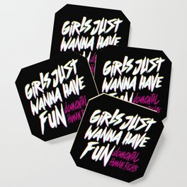 Girls Just Wanna Have Fun Damental Human Rights Coaster