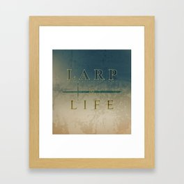 LARP is life Framed Art Print