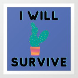 I Will Survive 2 Art Print