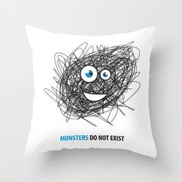 Monsters do not exist Throw Pillow