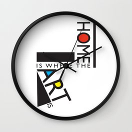 Home is where the art is. Wall Clock