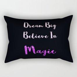 Dream Big, Believe In MAGIC Rectangular Pillow