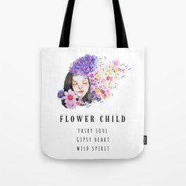 Flower Child / Fairy Soul / Gipsy Heart / Wild Spirit Tote Bag