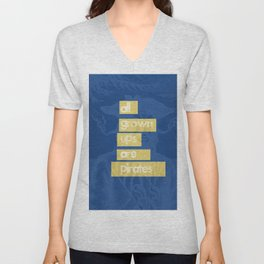 All Grown Ups Are Pirates Unisex V-Neck