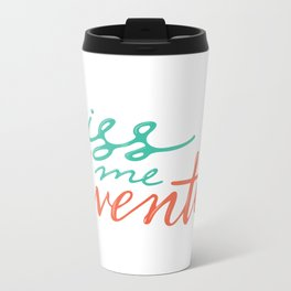 kiss me with adventure Metal Travel Mug